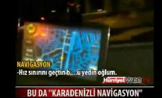 Trabzonlunun Navigasyonu boyle konusur